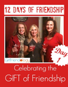 12 Days of Friendship | Knowing You're There | Christmas Holidays | The New Girlfriendology | Be a Better Friend | In...