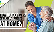 How to take care of elderly patients at home? – Healthcare and Wellness Articles by WeMa Life