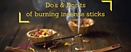 how to burn incense sticks - light an incense stick Do's and Don'ts - Blog