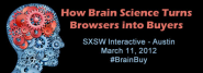 How Brain Science Turns Browsers into Buyers: SXSW Recap | Neuromarketing