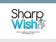 Sharp Wish Cool Gadgets Store Online