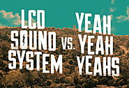 LCD Soundsystem & Yeah Yeah Yeahs -- May 4 & 5, at 6:15 PM
