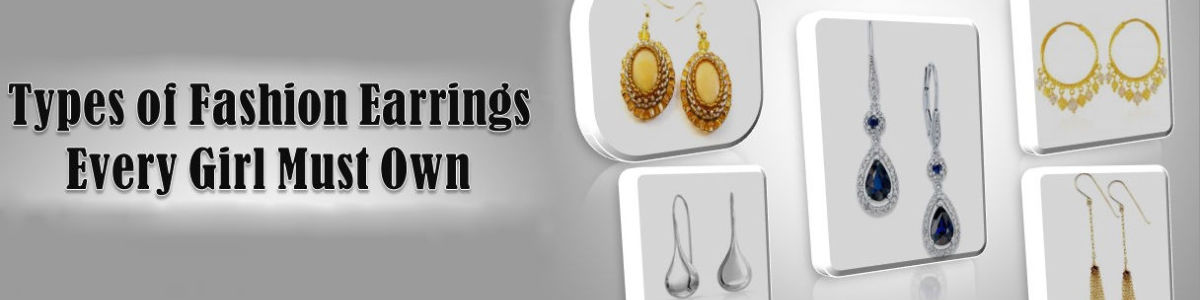 Headline for 6 Types of Fashion Earrings Every Girl Must Own