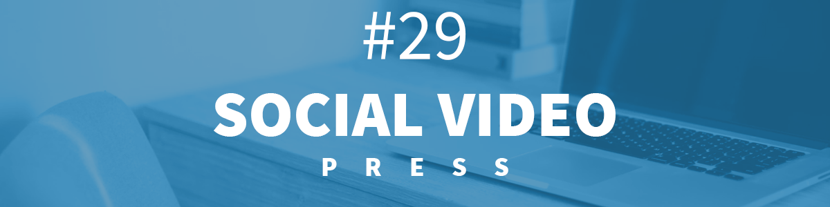 Headline for #29 Social Video Press [19-25.02.2018]