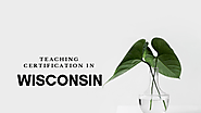 Teaching Certification in Wisconsin