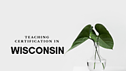 Online Teacher Certification in Wisconsin