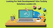Looking For Web Development? Hire Techtiq Solutions London UK. - SEO Advanced Techniques