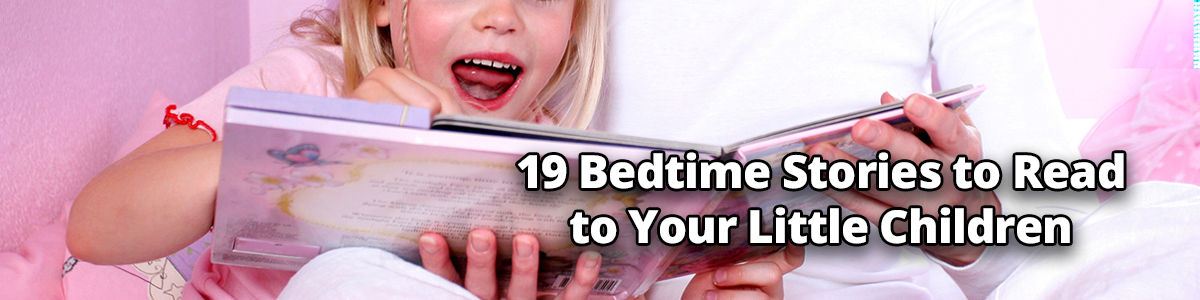 Headline for 19 Bedtime Stories to Read to Your Little Children