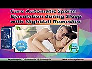 Cure Automatic Sperm Ejaculation during Sleep with Nightfall Remedies