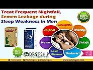 Treat Frequent Nightfall, Semen Leakage during Sleep Weakness in Men