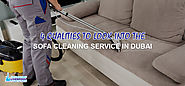 4 QUALITIES TO LOOK INTO THE SOFA CLEANING SERVICE IN DUBAI