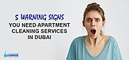 5 Warning Signs You Need Apartment Cleaning Services in Dubai