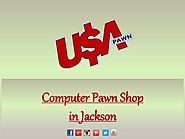 Looking for Computer Pawn Shop in jackson