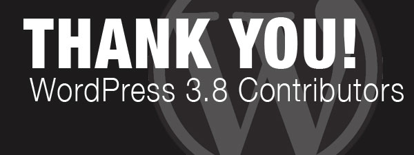 Headline for Contributors to WordPress 3.8 - Thank You!