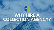 Why Hire a Collection Agency?