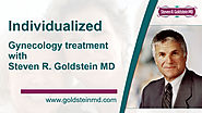 Individualized gynecology treatment with Steven R. Goldstein MD, Expert Gynecologist in New York City