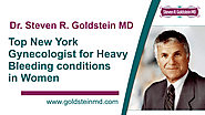 Dr. Steven R. Goldstein MD, top New York Gynecologist for Heavy Bleeding conditions in Women