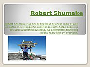 Robert shumake || Best Businessman Expert and Author