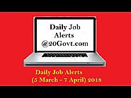 Daily Job Alerts: Daily Job Alert 5 March - 7 April 2018 | Govt Jobs for 7th, 8th, 10th, 12th Pass