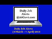 Daily Job Alerts: Daily Job Alerts 6 March - 7 April 2018 | Employment Vacancy for 10th/12th/MBBS/PG