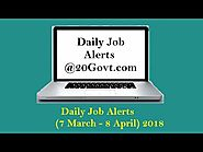 Daily Job Alerts for Latest Employment News for 10th/12th Graduates: Daily Job Alerts | 7 March- 8 April 2018 Jobs in...