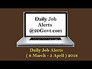 Daily Job Alerts for Latest Employment News for 10th/12th Graduates: 8 March- 5 April 2018 Job Alert for Staff Nurse,...