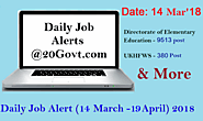 10K+ New Govt. Vacancies | Daily Job Alert 14 March - 19 April 2018 ~ Daily Job Alerts for Latest Employment News for...