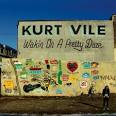 Kurt Vile Wakin' on a Pretty Daze