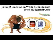 Prevent Ejaculation While Sleeping with Herbal Nightfall Cure