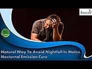 Natural Way to Avoid Nightfall in Males, Nocturnal Emission Cure