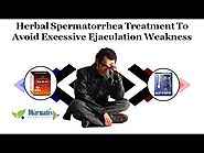 Herbal Spermatorrhea Treatment to Avoid Excessive Ejaculation Weakness