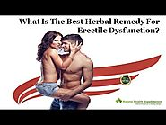 What is the Best Herbal Remedy for Erectile Dysfunction?