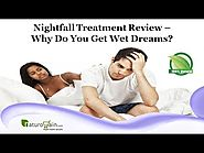 Nightfall Treatment Review - Why Do You Get Wet Dreams?