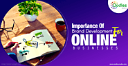 The Importance Of Brand Development For Online Businesses