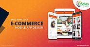 Basic Aspects of E-Commerce Mobile App Design | Oodles Studio