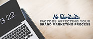 No Shortcuts: Factors Affecting Your Brand Marketing Process | RedkitePH