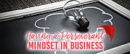 Having a Perseverant Mindset in Business - Redkite Digital Marketing and Web Designs: SEO Outsourcing Philippines
