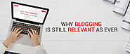 Why Blogging is Still Relevant as Ever | Redkite Digital Marketing