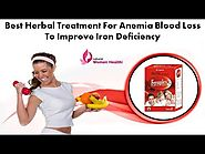 Best Herbal Treatment for Anemia Blood Loss to Improve Iron Deficiency