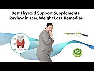 Best Thyroid Support Supplements Review in 2018, Weight Loss Remedies