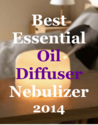 Best Essential Oil Diffuser Nebulizer 2014