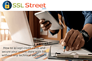 How to accept credit cards and secure your online store with SSL without any technical experience
