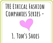 The Ethical Fashion Series: Part 1 - Toms Shoes | ZOONIBO FASHION