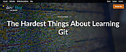 Hardest Things About Learning Git