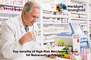 The Advantages of a High Risk Merchant Account for Nutraceutical Products
