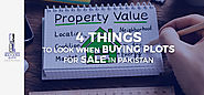 4 THINGS TO LOOK WHEN BUYING PLOTS FOR SALE IN PAKISTAN