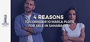 4 REASONS TO CONSIDER 10 MARLA PLOTS FOR SALE IN SAHARA CITY