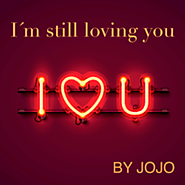 BY JOJO - I´m still loving you