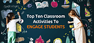 Top Ten Classroom Activities To Engage Students