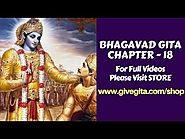 Bhagavad Gita Chapter-18 Video Extracts - Sh. Vrindavanchandra Das, GIVEGITA
